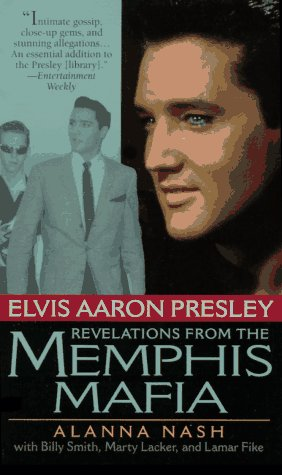 9780061093364: Elvis Aaron Presley: Revelations from the Memphis Mafia