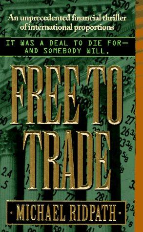 9780061093487: Free to Trade: A Novel of Suspense