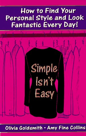 9780061093944: Simple Isn't Easy: How to Find Your Personal Style and Look Fantastic Every Day!