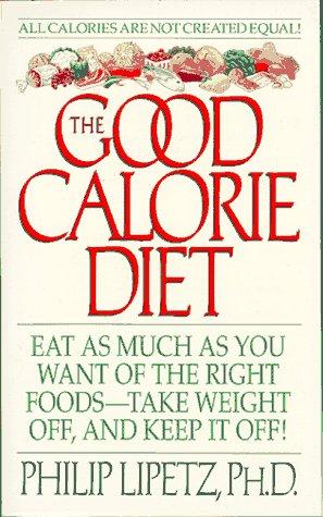 9780061094033: The Good Calorie Diet: Good Calorie Diet, The (Harperspotlight)