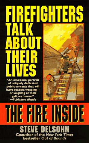 9780061094217: The Fire Inside: Firefighters Talk About Their Lives