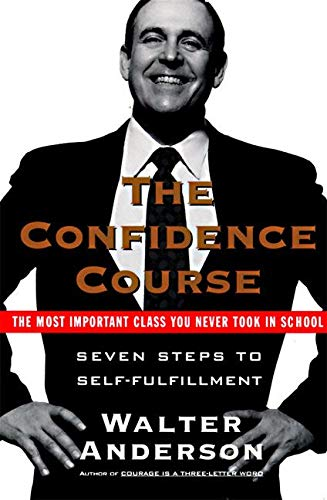 9780061094538: The Confidence Course: Seven Steps to Self-Fulfillment