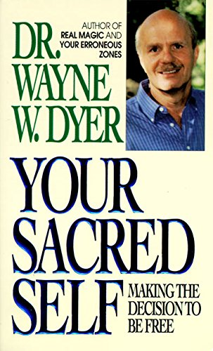 9780061094750: Your Sacred Self: Making the Decision to Be Free