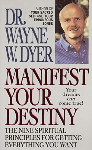 9780061094941: Manifest Your Destiny: The Nine Spiritual Principles for Getting Everything You Want
