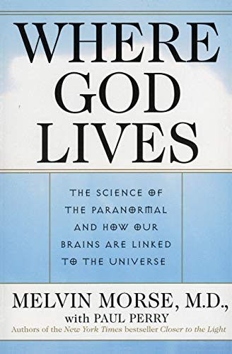 9780061095047: Where God Lives: The Science of the Paranormal and How Our Brains Are Linked to the Universe