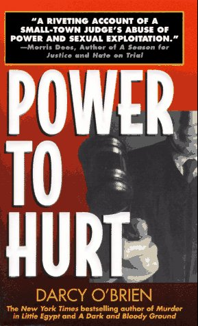 9780061096006: Power to Hurt: Inside a Judge's Chambers : Sexual Assault, Corruption, and the Ultimate Reversal of Justice for Women