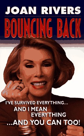 9780061096013: Bouncing Back: I've Survived Everything ... and I Mean Everything ... and You Can Too!