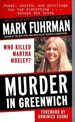 9780061096921: Murder in Greenwich: Who Killed Martha Moxley?