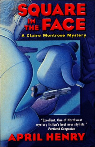 9780061097164: Square in the Face: A Claire Montrose Mystery