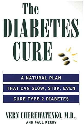 The Diabetes Cure: A Natural Plan That Can Slow, Stop, Even Cure Type 2 Diabetes: Cherewatenko, Dr....