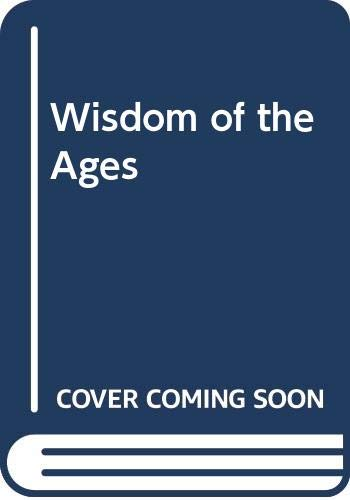 9780061097416: Wisdom Of The Ages: A Modern Master Brings Eternal Truths Into Everyday Life