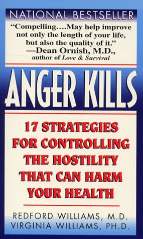 9780061097539: Anger Kills: Seventeen Strategies for Controlling the Hostility That Can Harm Your Health