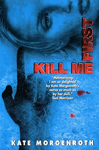 9780061097744: Kill Me First