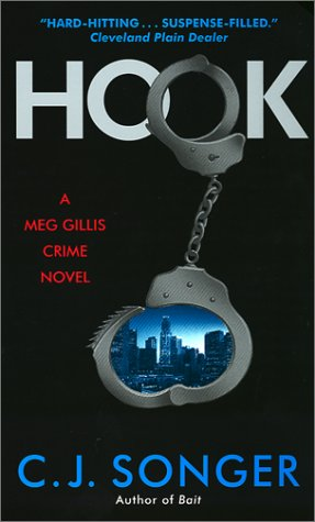 Hook: A Meg Gillis Crime Novel (Meg: Songer, C J