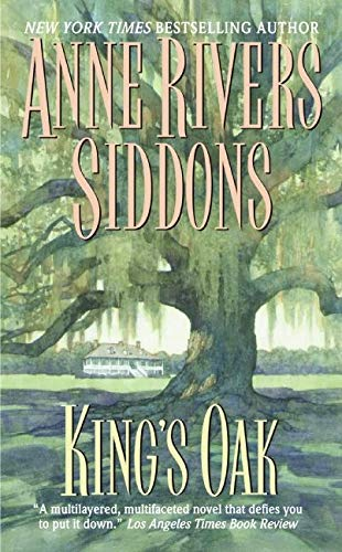 Kings Oak: Siddons, Anne Rivers