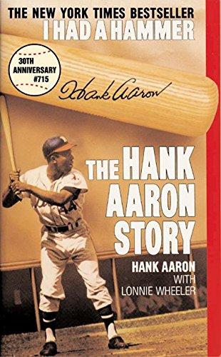 I Had a Hammer: The Hank Aaron Story: Aaron, Hank