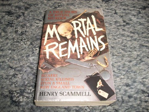 9780061099588: Mortal Remains: A True Story of Ritual Murder