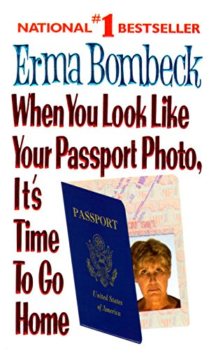 9780061099816: When You Look Like Your Passport Photo, it's Time to Go Home
