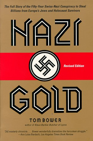 9780061099823: Nazi Gold: The Full Story of the Fifty-Year Swiss-Nazi Conspiracy to Steal Billions from Europe's Jews and Holocaust Survivors