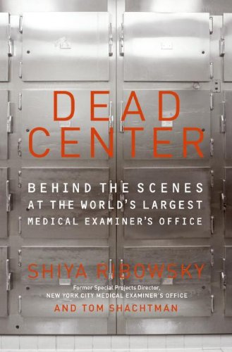9780061116247: Dead Center: Behind the Scenes at the World's Largest Medical Investigator's Office