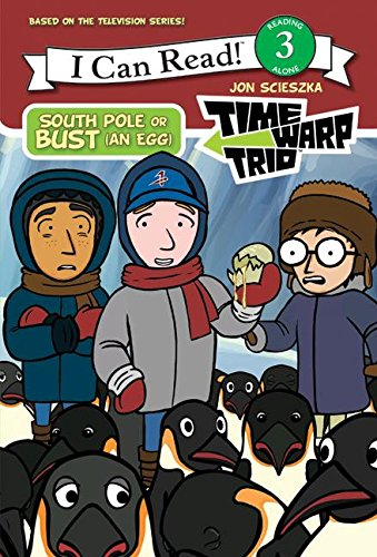 9780061116414: Time Warp Trio: South Pole or Bust (an Egg) (I Can Read Book 3)