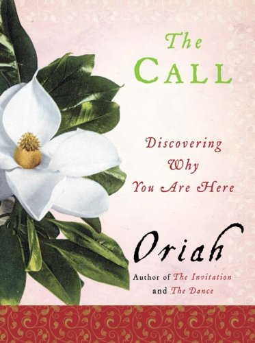 9780061116698: The Call: Discovering Why You Are Here