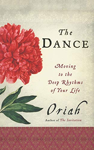 9780061116704: The Dance: Moving to the Deep Rhythms of Your Life
