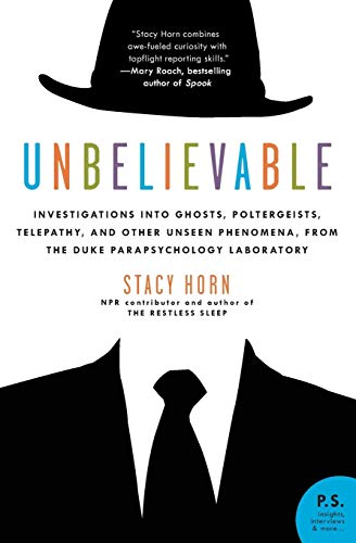 9780061116902: Unbelievable: Investigations Into Ghosts, Poltergeists, Telepathy, and Other Unseen Phenomena, from the Duke Parapsychology Laborato