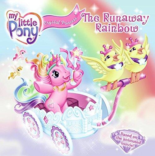 9780061116933: My Little Pony Crystal Princess: The Runaway Rainbow (My Little Pony (HarperCollins))