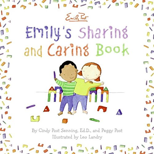 Emily's Sharing and Caring Book (0061116971) by Cindy Post Senning; Peggy Post