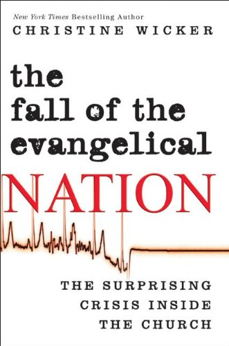 9780061117169: The Fall of the Evangelical Nation: The Surprising Crisis Inside the Church