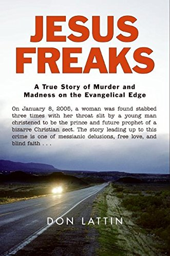 9780061118043: Jesus Freaks: A True Story of Murder and Madness on the Evangelical Edge