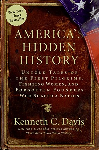 9780061118180: America's Hidden History: Untold Tales of the First Pilgrims, Fighting Women, and Forgotten Founders Who Shaped a Nation