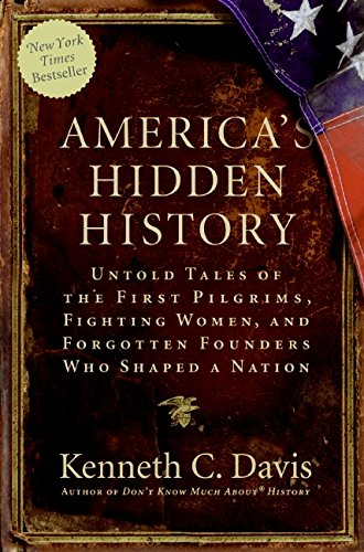 9780061118197: America's Hidden History: Untold Tales of the First Pilgrims, Fighting Women, and Forgotten Founders Who Shaped a Nation