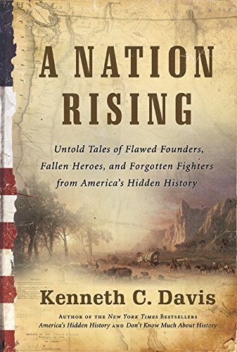 9780061118203: A Nation Rising: Untold Tales of Flawed Founders, Fallen Heroes, and Forgotten Fighters from America?s Hidden History