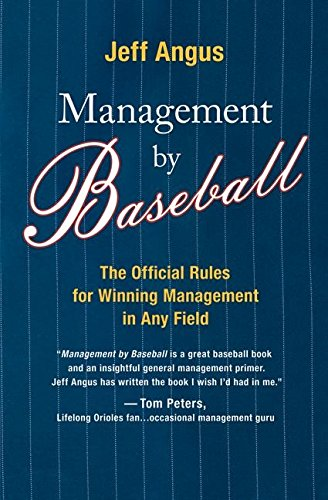 Management by Baseball : The Official Rules for Winning Management in Any Field
