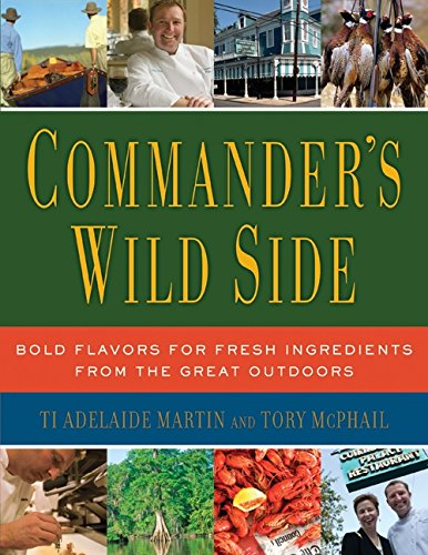 9780061119897: Commander's Wild Side: Bold Flavors for Fresh Ingredients from the Great Outdoors