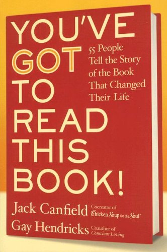 9780061119965: You've Got to Read This Book!: 55 People Tell the Story of the Book That Changed Their Life