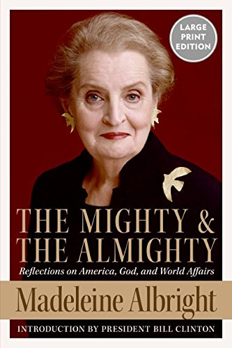 9780061119972: The Mighty and the Almighty: Reflections on America, God, and World Affairs - Large Print Edition