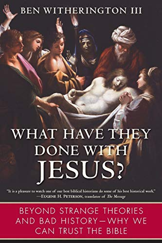 9780061120022: What Have They Done with Jesus?: Beyond Strange Theories and Bad History--Why We Can Trust the Bible