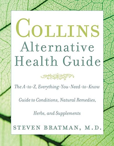 9780061120183: Collins Alternative Health Guide: The A-to Z, Everything-You-Need-to-Know Guide to Conditions, Natural Remedies, Herbs, and Supplements
