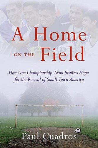 9780061120275: A Home on the Field: How One Championship Team Inspires Hope for the Revival of Small Town America
