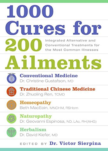 1000 Cures For 200 Ailments: Integrated Alternative and Conventional Treatmen.: Victor S Sierpina