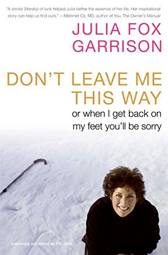 9780061120619: Don't Leave Me This Way: Or When I Get Back on My Feet You'll Be Sorry