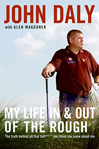 9780061120626: My Life in and out of the Rough: The Truth Behind All That Bull**** You Think You Know About Me