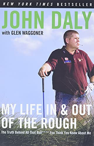 9780061120640: My Life in and out of the Rough: The Truth Behind All That Bull**** You Think You Know About Me