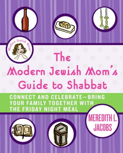 9780061120657: The Modern Jewish Mom's Guide to Shabbat: Connect and Celebrate--Bring Your Family Together with the Friday Night Meal