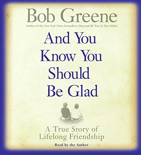 9780061120718: And You Know You Should Be Glad: A True Story of Lifelong Friendship
