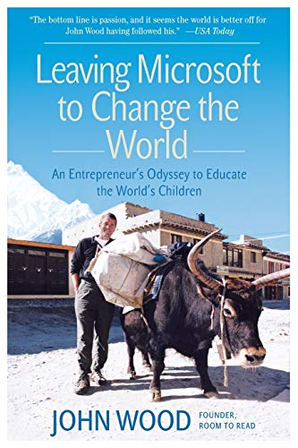 9780061121081: Leaving Microsoft to Change the World: An Entrepreneur's Odyssey to Educate the World's Children
