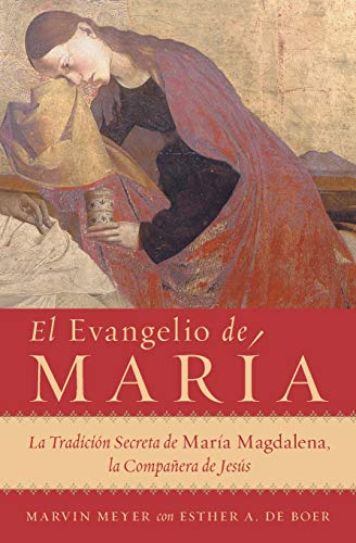 9780061121111: El Evangelio de Maria: La Tradicion Secreta de Maria Magdalena, la Companera de Jesus